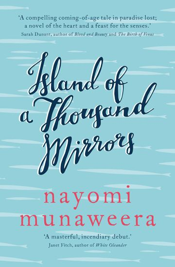 ISLAND OF A THOUSAND MIRRORS: A NOVEL by Nayomi Munaweera