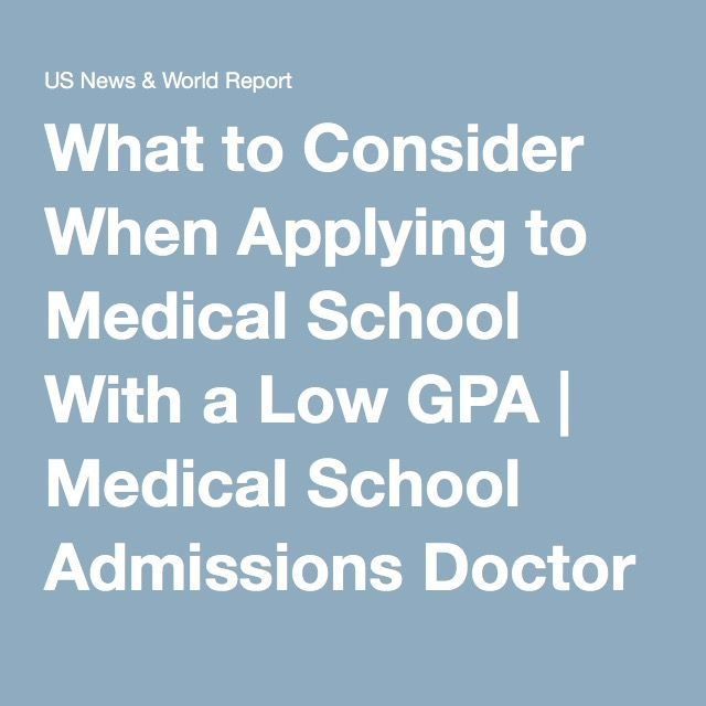 What to Consider When Applying to Medical School With a Low GPA | Medical School Admissions Doctor | US News