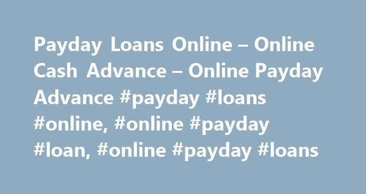 Payday Loans Online – Online Cash Advance – Online Payday Advance #payday #loans #online, #online #payday #loan, #online #payday #loans http://vps.nef2.com/payday-loans-online-online-cash-advance-online-payday-advance-payday-loans-online-online-payday-loan-online-payday-loans/  # Payday Loans We Buy Gold Installment Loans Title Loans Payday Loans are also commonly referred to as Cash Advance, Payday Advances, Payday Advance Loans and Fast Cash Loans. Check City does not usually utilize…