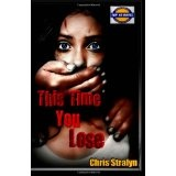 This Time You Lose (Paperback)By Chris Stralyn