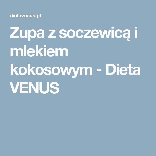 Zupa z soczewicą i mlekiem kokosowym - Dieta VENUS