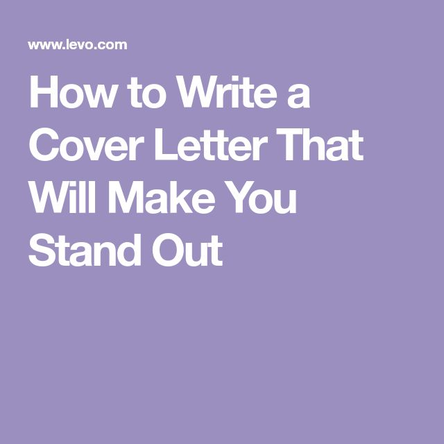 How to Write a Cover Letter That Will Make You Stand Out