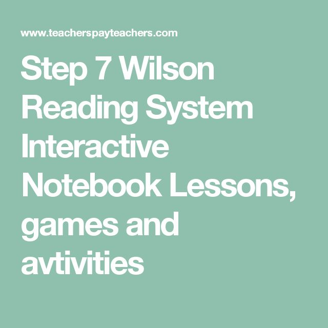 Step 7 Wilson Reading System Interactive Notebook Lessons, games and avtivities
