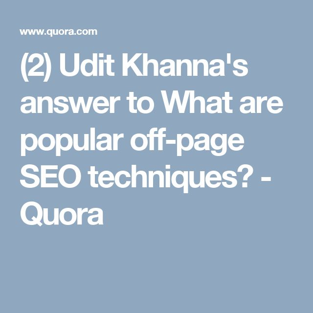 (2) Udit Khanna's answer to What are popular off-page SEO techniques? - Quora