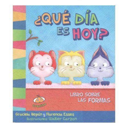 Que dia es hoy?/ What Day is Today?: Libro sobre las formas / Book About Shapes