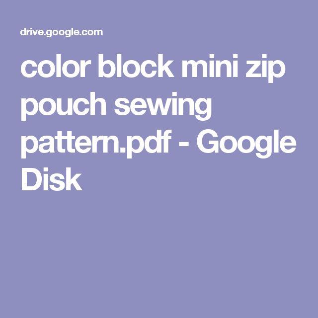 color block mini zip pouch sewing pattern.pdf - Google Disk