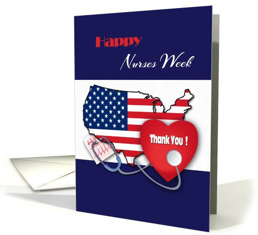 Happy Nurses Week. Patriotic design National Nurses Week Greeting Cards with personalized inside greeting, at greetingcarduniverse.com