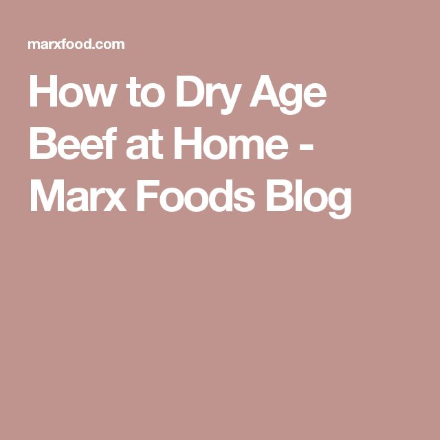 How to Dry Age Beef at Home - Marx Foods Blog