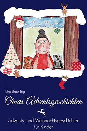 Omas Adventsgeschichten: Advents- und Weihnachtsgeschichten für Kinder von [Bräunling, Elke]