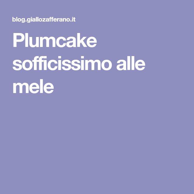 Plumcake sofficissimo alle mele