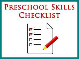 This preschool skills checklist makes a handy reference.