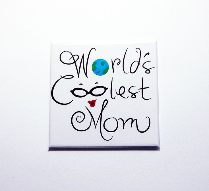 World's Coolest Mom magnet, Fridge magnet, Mothers Day, Gift for mom, cool mom, Under 5, hippest mom (7383) by KellysMagnets on Etsy