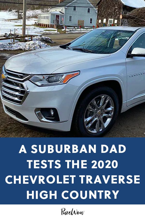 A Suburban Dad Tests The 2020 Chevrolet Traverse High Country From Family Trips To His Work Commute Chevrolet Traverse Chevrolet Dads