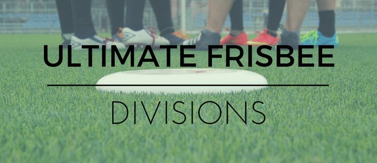 Ultimate Frisbee has three divisions: Open, Women and Mixed. Find out more in the post!
