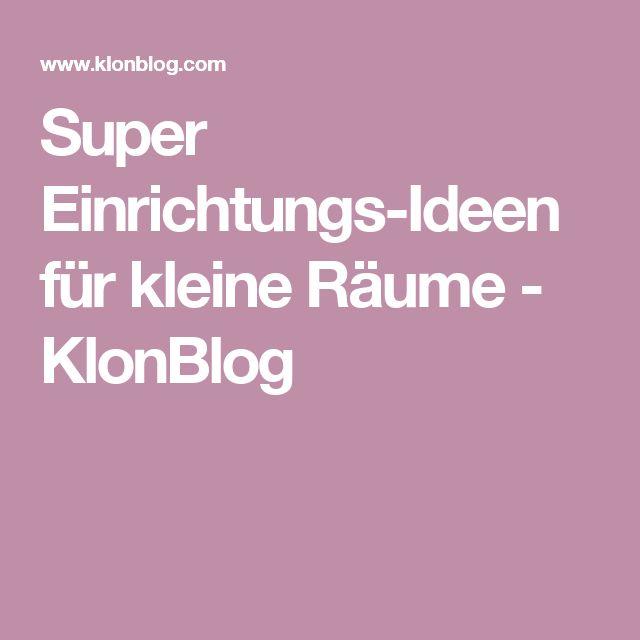 Super Einrichtungs-Ideen für kleine Räume - KlonBlog