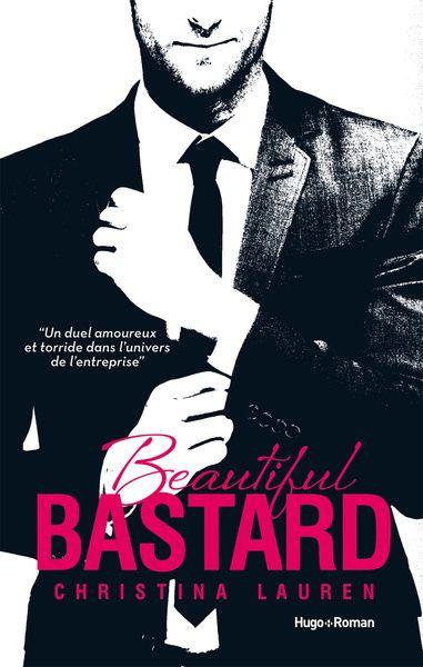 Beautiful Bastard de Christina Lauren Erotisme, sensualité, çà déménage.
