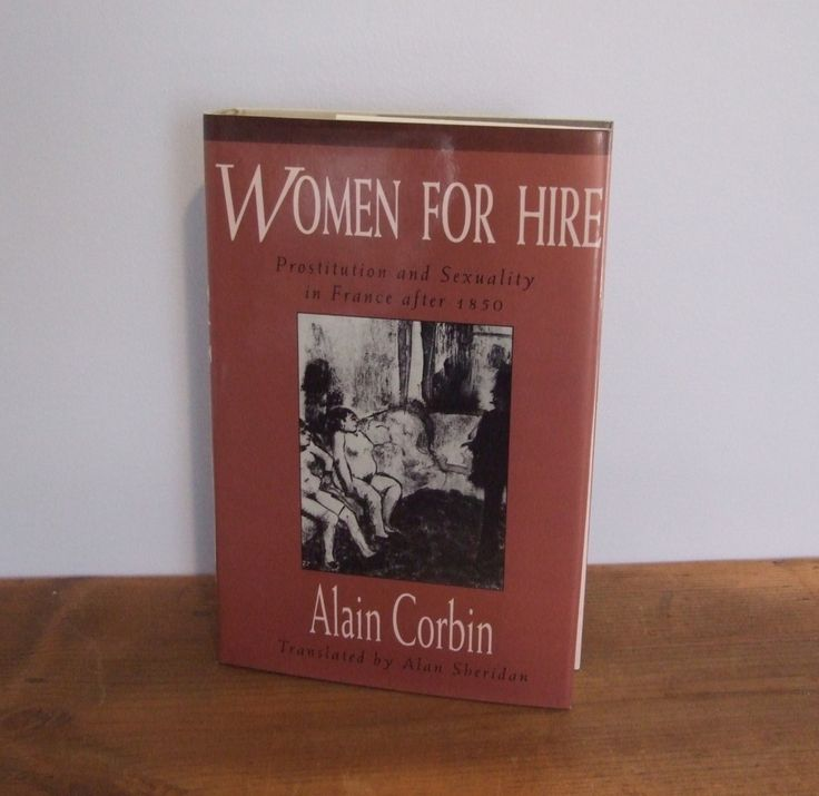 Women For Hire: Prostitution and Sexuality in France after 1850 by Alain Corbin Harvard University Press by jessamyjay on Etsy