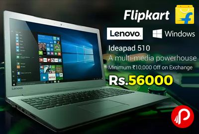 Flipkart is offering Lenovo Ideapad 510 Series Notebooks Price Starts Rs.56000 Only.   http://www.paisebachaoindia.com/lenovo-ideapad-510-series-notebooks-price-starts-rs-56000-flipkart/
