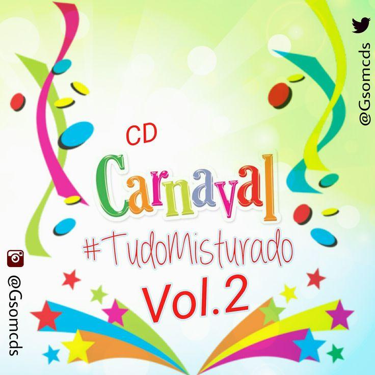 Clique agora para baixar e ouvir grátis CD CARNAVAL 2016 - TUDO MISTURADO vol2 postado por GleyssonGsomcds em 04/02/2016, e que já está com 704 downloads e 372  Plays!