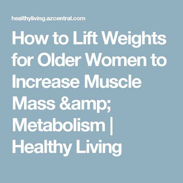 How to Lift Weights for Older Women to Increase Muscle Mass & Metabolism   Healthy Living