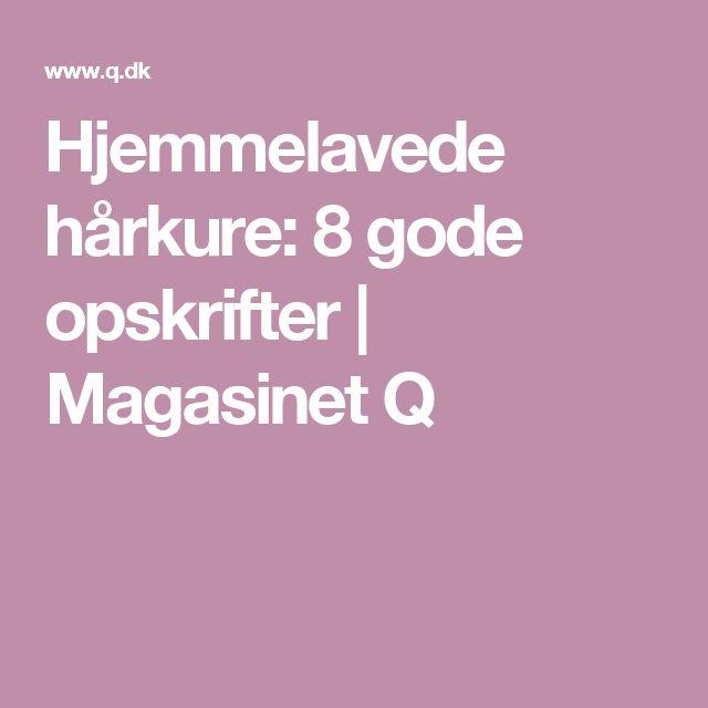 Hjemmelavede hårkure: 8 gode opskrifter   Magasinet Q