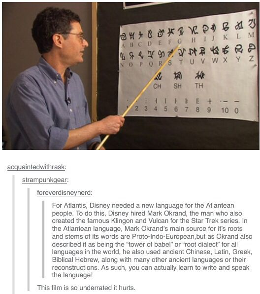 Disney created an actual Atlantean language. I love this movie so much, and it's so underrated.
