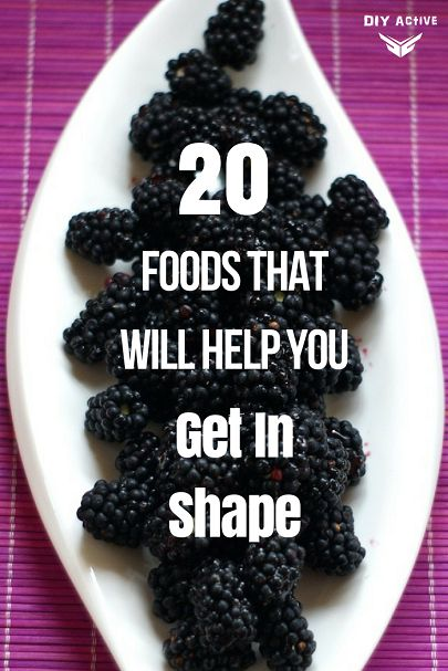 20 Foods That WILL Help You Get In Shape via @DIYActiveHQ #getfit #fitness