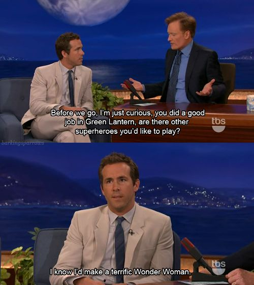 Ryan Reynolds...I love him.