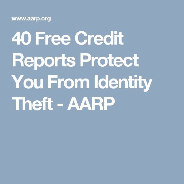 40 Free Credit Reports Protect You From Identity Theft - AARP