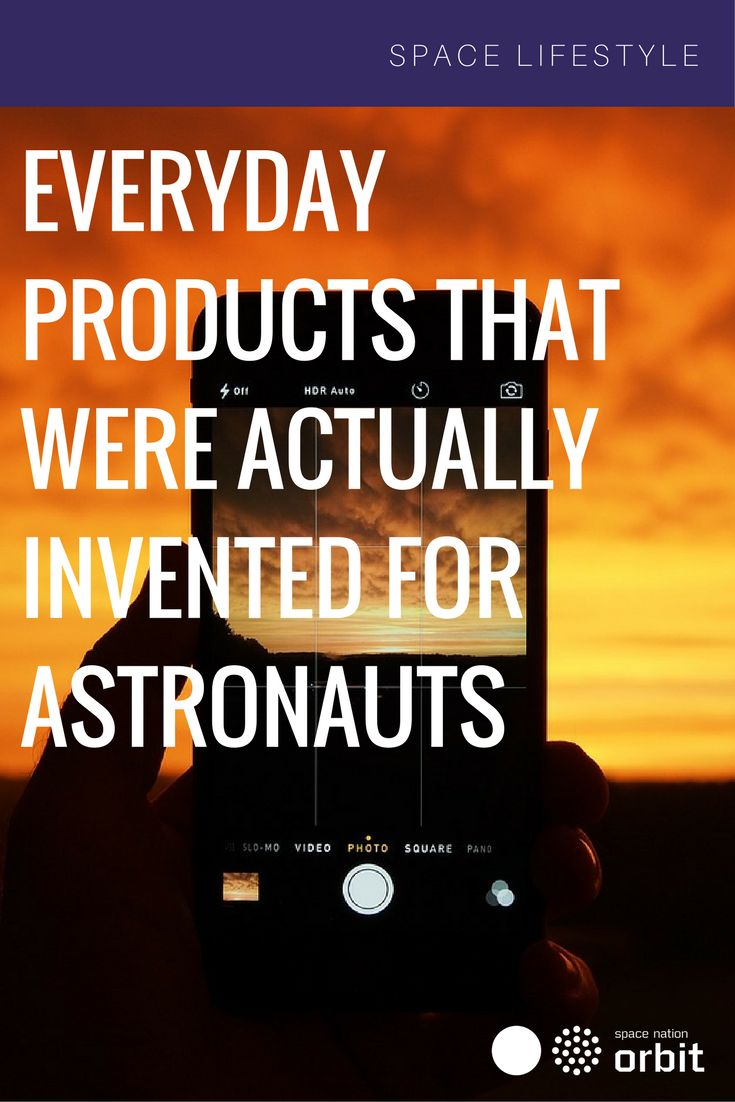 Everyday #Products That Were Actually Invented For Astronauts #inventions || #Space Nation Orbit - Lifestyle publication showing how you can win at life with #astronaut #skills for everyday use