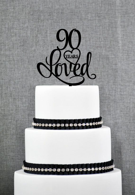 90 Years Loved Cake Topper, Classy 90th Birthday Cake Topper, Elegant Ninetieth Cake Topper- (S244)