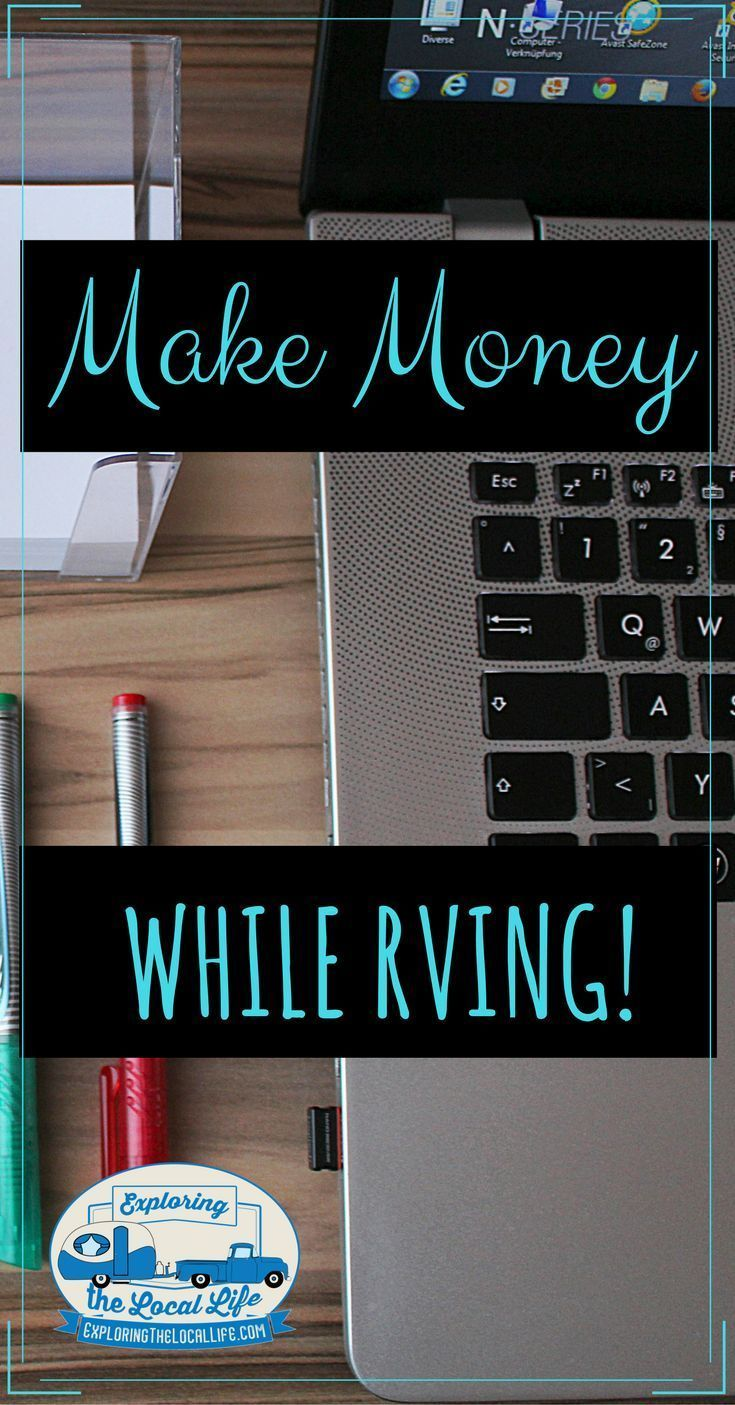How to make money while rving how to make money rv