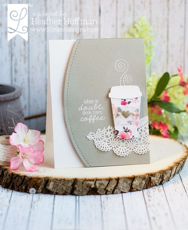 Flirty, floral coffee card by Heather Hoffman. Lil' Inker Designs Coffee Cozy stamps and dies.