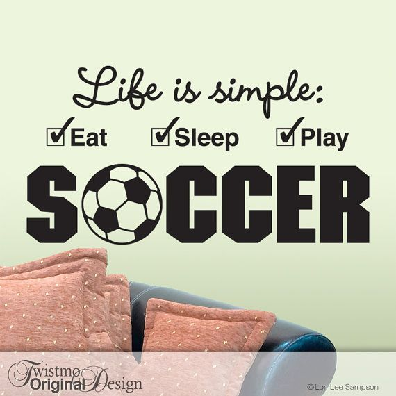 Large Soccer Sports Decor for the Man Cave or Dorm Room, Vinyl Wall Decal - Life is simple Eat Sleep Play