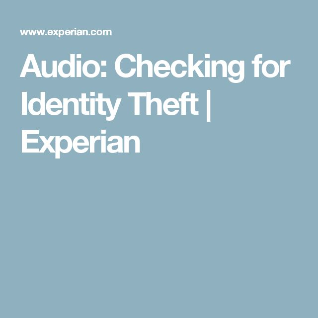 Audio: Checking for Identity Theft | Experian