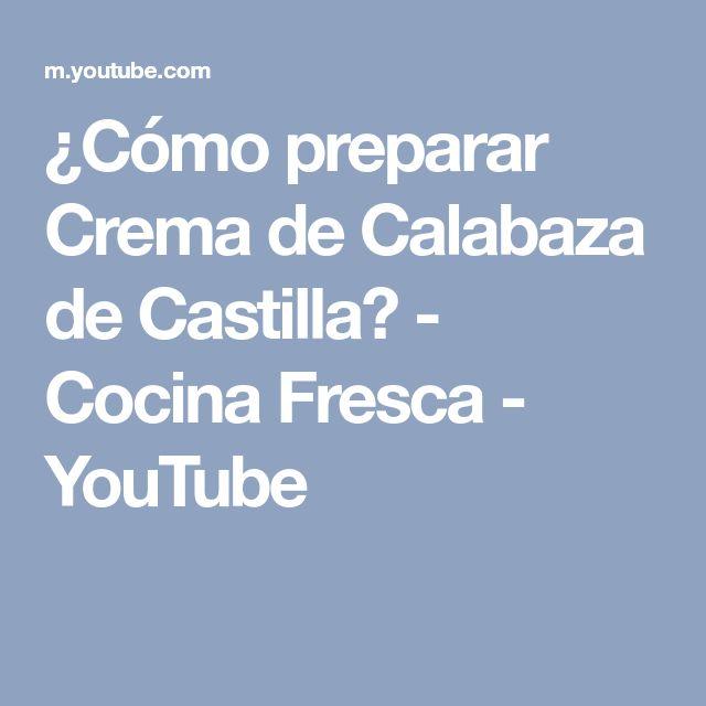 ¿Cómo preparar Crema de Calabaza de Castilla? - Cocina Fresca - YouTube