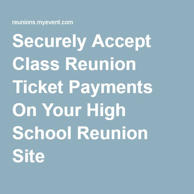 Securely Accept Class Reunion Ticket Payments On Your High School Reunion Site