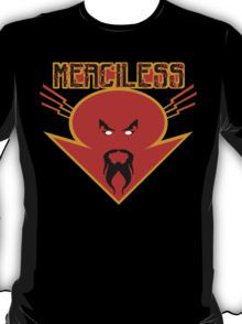 merciless T-Shirt