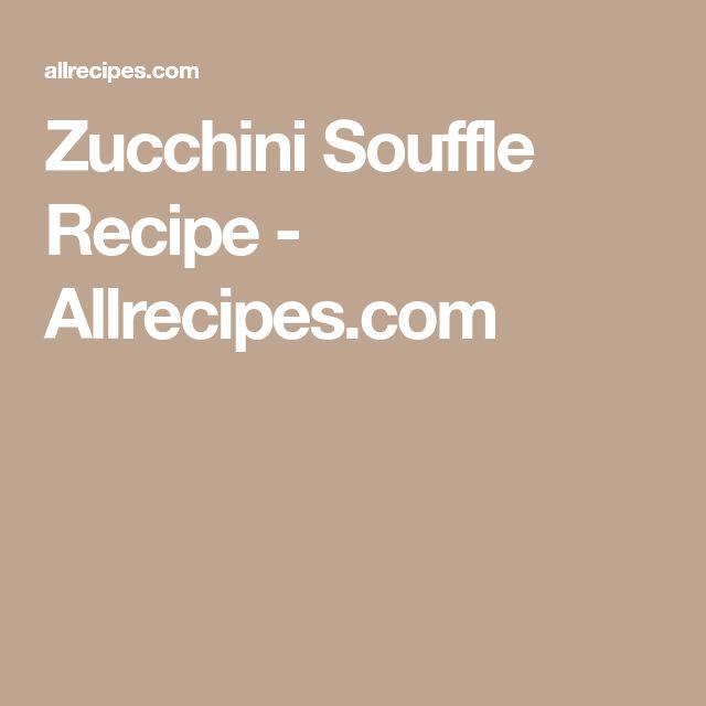 Zucchini Souffle Recipe - Allrecipes.com