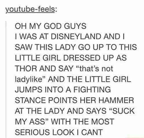 That's my kid!  Get out of here with that bullshit, midgardian!