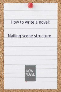 How to write a novel: Nailing scene structure