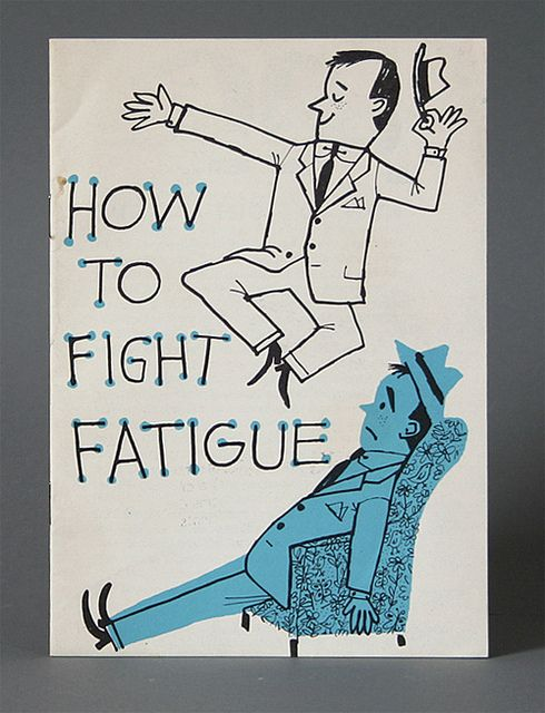 How to fight Fatigue circa 1955 by Javier Garcia Design, via Flickr  Think I might need this.