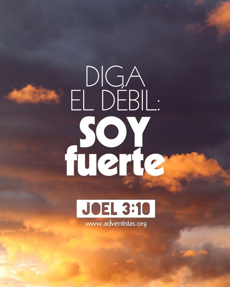 Diga el Débil: Soy Fuerte. Joel 3:10