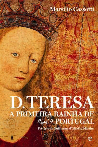 """http://mundodelivros.com/d-teresa/ - De autoria de Marsilio Cassotti e com prefácio de Guilherme d'Oliveira Martins, o livro traz a lume uma faceta menos conhecida de D. Teresa que, segundo o escritor, """"era tão hábil que sabia usar as armas masculinas do poder, mas também as femininas. Sabia fazer a guerra e sabia cortar cabeças, ao mesmo tempo que sabia ser astuta e fazer intrigas""""."""