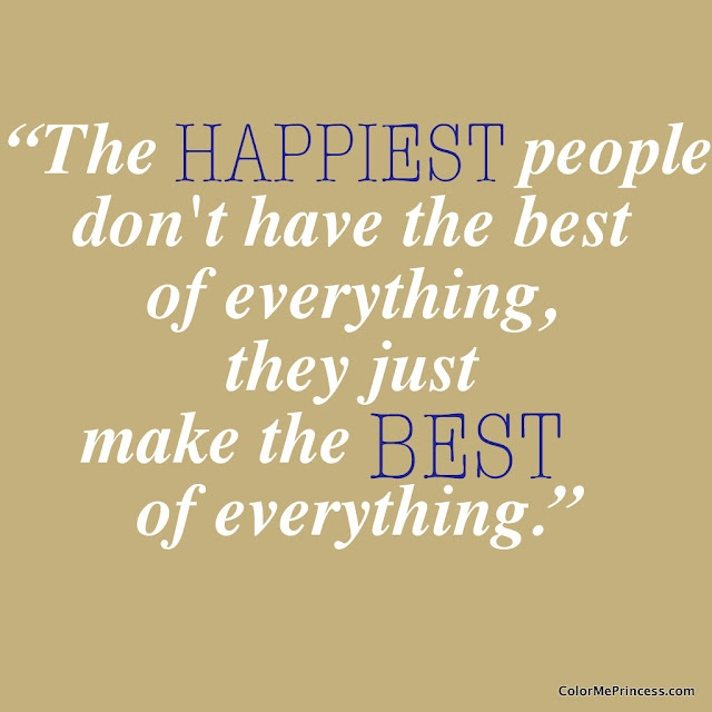 The happiest people...: Life Quotes, Happy Thoughts, Glasses Half, Happiest People, Inspiration, Happy People, So True, Favorite Quotes, Happy Life