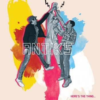 Here's the Thing..., by ANTIKS