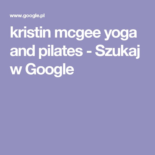 kristin mcgee yoga and pilates - Szukaj w Google