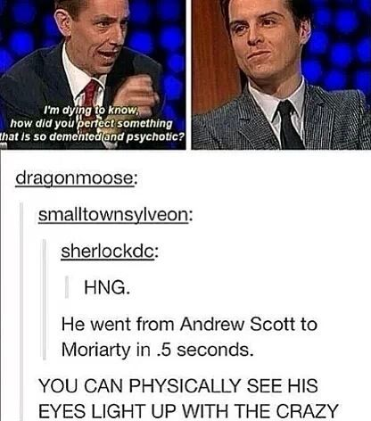 Moriarty, this is a turn on