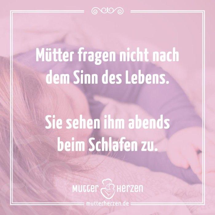 Mehr schöne Sprüche auf: www.mutterherzen.de #bett #kind #kinder #sinn #sinndeslebens #mütter #mutter #schlafen #kinderbett #gutenacht