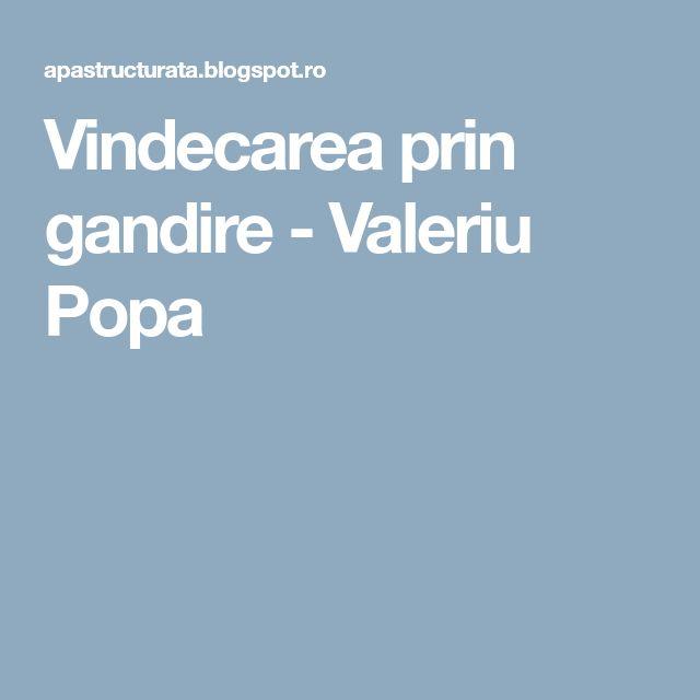 Vindecarea prin gandire - Valeriu Popa